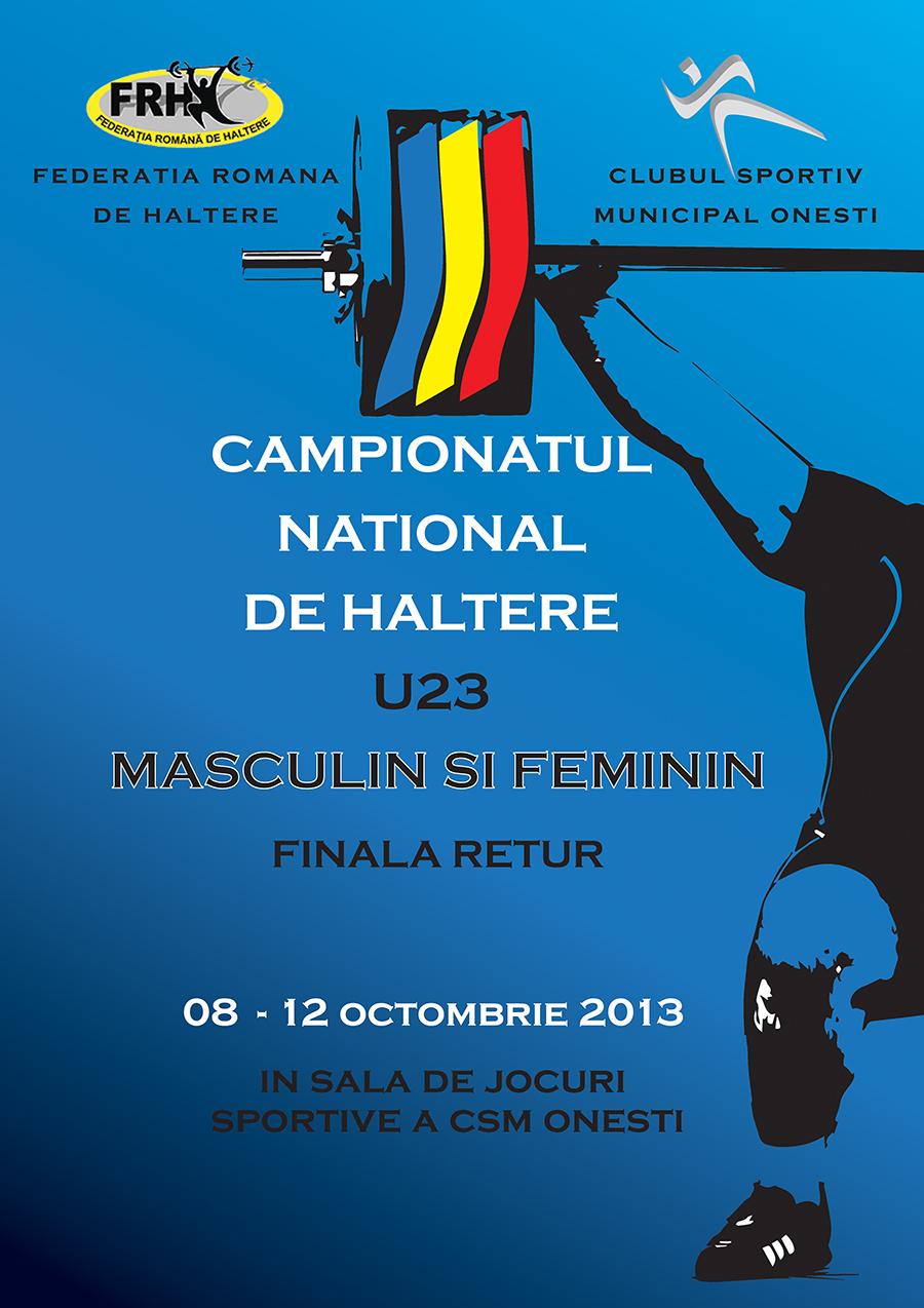 08-12 OCTOMBRIE 2013 – CAMPIONATUL NATIONAL DE HALTERE U23