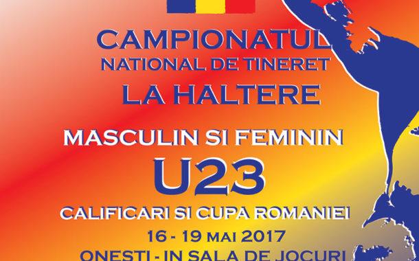 Campionatul Nationale de tineret la haltere – 16-19 Mai 2017